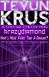 Tevun-Krus Special #3: krazydiamond... What's More Krazy Than A Diamond?