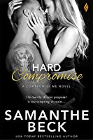 Hard Compromise (Compromise Me, #2)
