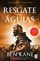 O Resgate das Águias (Eagles of Rome, #2)