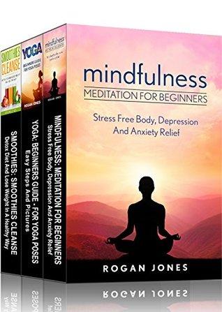 Mindfulness Meditation 3 In 1 Box Set Meditation Books By Rogan Jones