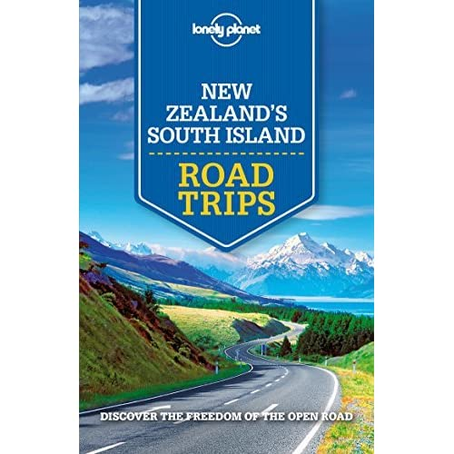 Lonely Planet New Zealands South Island Road Trips 1st Ed.
