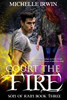 Court the Fire: (Son of Rain #3)