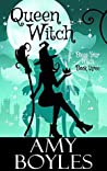 Queen Witch (Bless Your Witch, #3)