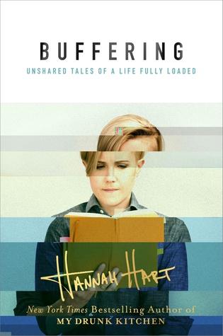 Buffering by Hannah Hart