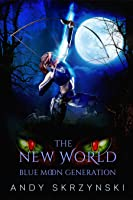 Blue Moon Generation (The New World, #2)