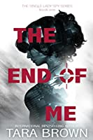 The End of Me (The Single Lady Spy Series Book 1)