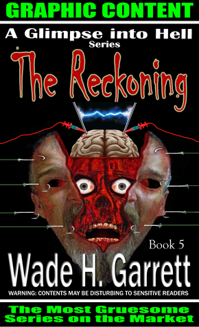 The Reckoning: An Extreme Horror Novel (A Glimpse into Hell, # 5)