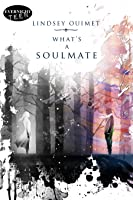 What's a Soulmate?