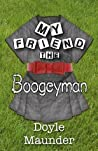 My Friend the Boogeyman by Doyle Maunder