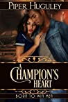 A Champion's Heart by Piper Huguley