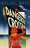 A Dangerous Crossing by Rachel Rhys