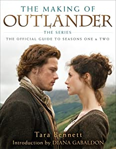 The Making of Outlander: The Official Guide to Seasons 1 & 2