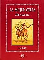 La mujer celta. Mito y sociología.