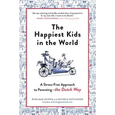 How Dutch Parents Help The Happiest Kids in the World Paperback NEW Acosta,