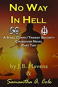 No Way in Hell: Part 2 (Steel Corps/Trident Security Crossover, #2)