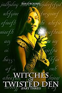 Witches of Twisted Den (Part Three) (Beautiful Immortals Series Three Book 3)