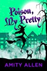 Poison My Pretty: A Cozy Witch Mystery