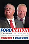Ford Nation: Two Brothers, One Vision-The True Story of the People's Mayor
