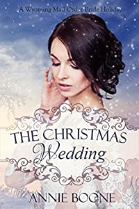 The Christmas Wedding (A Mail Order Bride Holiday #3)