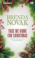 Take Me Home for Christmas - Meraih Bahagia Bersamamu (Whiskey Creek, #5)