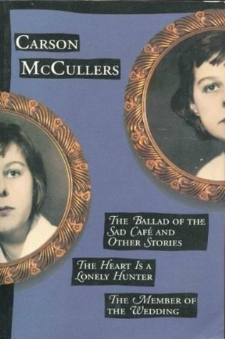 Three Novels: The Ballad of the Sad Cafe and Others Stories, The Heart Is a Lonely Hunter, and The Member of The Wedding