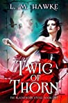 Twig of Thorn (The Blackthorn Cycle, #1)
