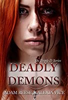Deadly Demons (Triple D Series Book 2)