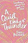 A Quiet Kind of Thunder by Sara  Barnard