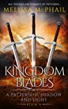 Kingdom Blades (A Pattern of Shadow and Light, #4)
