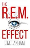 The R.E.M. Effect: A Science Fiction Thriller (The REM Series, Book 1)
