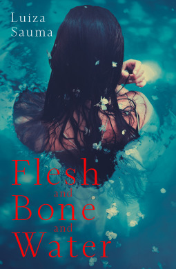 Flesh and Bone and Water