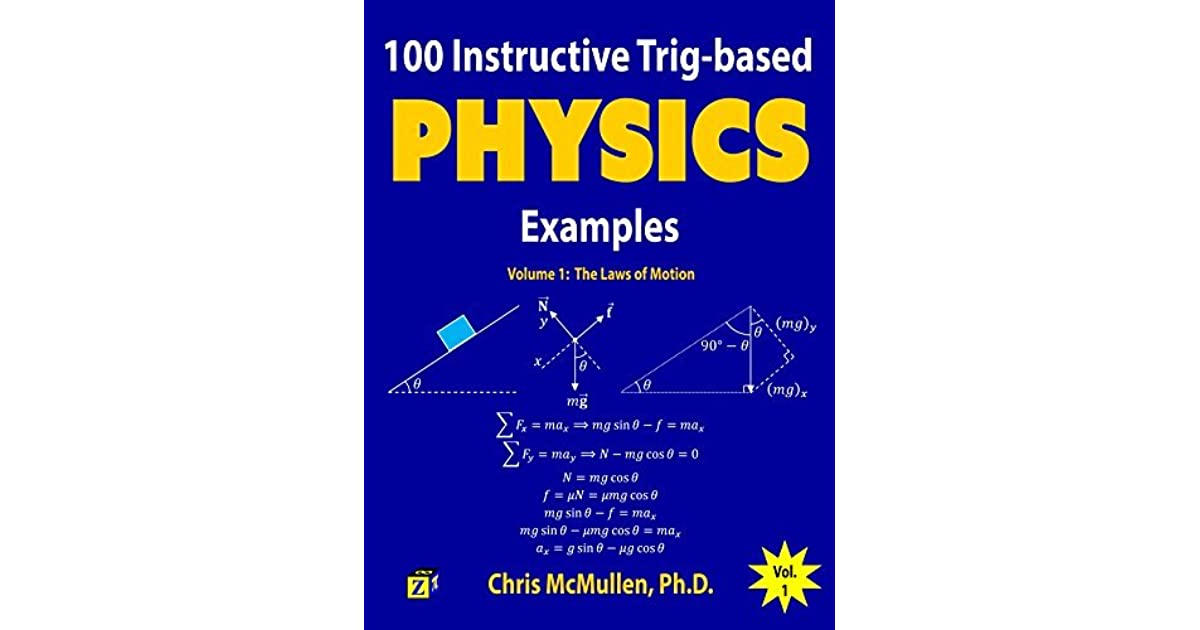 100 instructive trig based physics examples the laws of motion by 100 instructive trig based physics examples the laws of motion by chris mcmullen fandeluxe Images