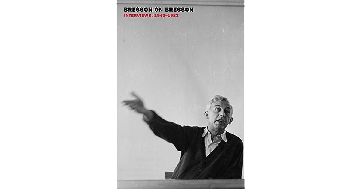 Bresson On Bresson Interviews 1943 1983 By Robert Bresson 1 Star