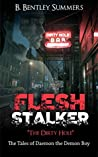 FLESH STALKER: 1: The Dirty Hole (The Tales of Daemon the Demon Boy)