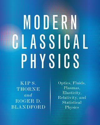 Modern Classical Physics - Optics, Fluids, Plasmas, Elasticity, Relativity, and Statistical Physics (gnv64)