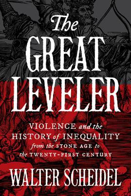 The Great Leveler by Walter Scheidel