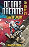 Debris Dreams (Lunar Cycle, #1)