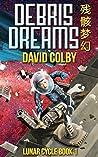 Debris Dreams by David  Colby