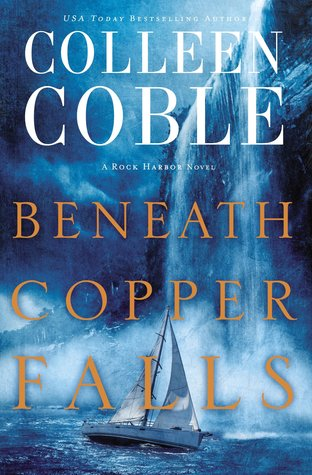 Beneath Copper Falls by Colleen Coble