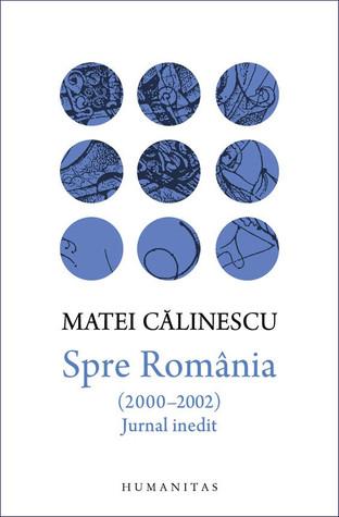 Spre România (2000–2002): jurnal inedit
