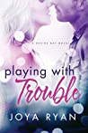 Playing With Trouble (Desire Bay #1)