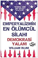 Emperyalizmin En Ölümcül Silahı: Demokrasi Yalanı