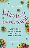 Elastisch universum: Abc van de baanbrekende ideeën van Erik Verlinde