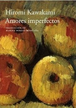 Amores imperfectos by Hiromi Kawakami