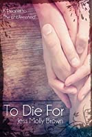 To Die For: A Prequel to The Unblemished