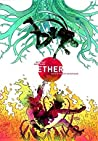 Ether, Vol. 1: Death of the Last Golden Blaze