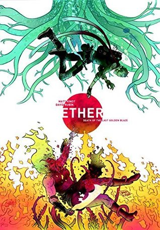 Ether, Vol. 1: Death of the Last Golden Blaze (Ether, #1)