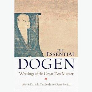 The Essential Dogen by Kazuaki Tanahashi