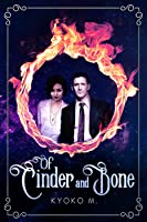 Of Cinder and Bone (Book #1)