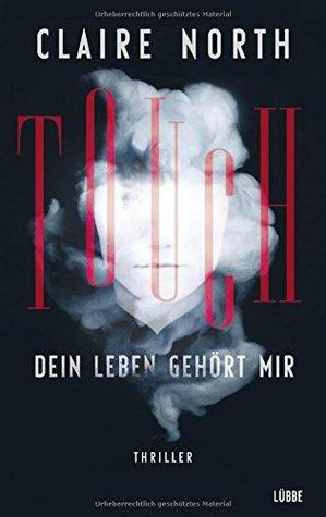 Touch - Dein Leben gehört mir by Claire North